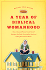 more information about A Year of Biblical Womanhood: How a Liberated Woman Found Herself Sitting on the Roof, Covering Her Head, and Calling Her Husband Master - eBook