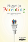 more information about Plugged-In Parenting: How to Raise Media-Savvy Kids with Love, Not War - eBook