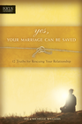 more information about Yes, Your Marriage Can Be Saved: 12 Truths for Rescuing Your Relationship - eBook
