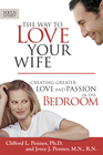more information about The Way to Love Your Wife: Creating Greater Love and Passion in the Bedroom - eBook