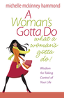 more information about Woman's Gotta Do What a Woman's Gotta Do, A: Wisdom for Taking Control of Your Life - eBook
