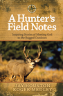 more information about Hunter's Field Notes, A: Inspiring Stories of Meeting God in the Rugged Outdoors - eBook