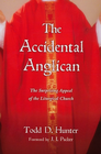 more information about The Accidental Anglican: The Surprising Appeal of the Liturgical Church - eBook