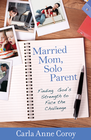 more information about Married Mom, Solo Parent: Finding God's Strength to Face the Challenge - eBook