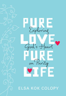 more information about Pure Love, Pure Life: Exploring God's Heart on Purity - eBook