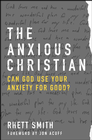 more information about The Anxious Christian: Can God Use Your Anxiety for Good? - eBook