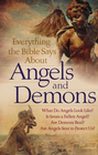 more information about Everything the Bible Says About Angels and Demons: What Do Angels Look Like? Is Satan a Fallen Angel? Are Demons Real? Are Angels Sent to Protect Us? - eBook