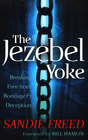 more information about Jezebel Yoke, The: Breaking Free from Bondage and Deception - eBook