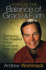 more information about Living in the Balance Grace & Faith: Combining Two Powerful Forces to Receive from God - eBook