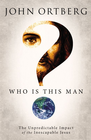 more information about Who Is This Man?: The Unpredictable Impact of the Inescapable Jesus - eBook