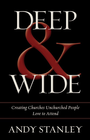 more information about Deep and Wide: Creating Churches Unchurched People Love to Attend - eBook