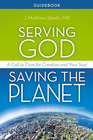 more information about Serving God, Saving the Planet Guidebook: A Call to Care for Creation and Your Soul - eBook