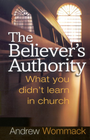 more information about Believer's Authority: What You Didn't Learn in Church - eBook