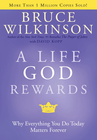 more information about A Life God Rewards: Why Everything You Do Today Matters Forever - eBook