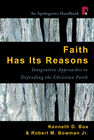 more information about Faith Has Its Reasons: Integrative Approaches to Defending the Christian Faith - eBook