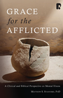 more information about Grace for the Afflicted: A Clinical and Biblical Perspective on Mental Illness - eBook