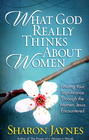 more information about What God Really Thinks About Women: Finding Your Significance Through the Women Jesus Encountered - eBook