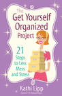 more information about Get Yourself Organized Project, The: 21 Steps to Less Mess and Stress - eBook