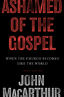 more information about Ashamed of the Gospel: When the Church Becomes Like the World - eBook