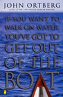 more information about If You Want to Walk on Water, You've Got to Get Out of the Boat - eBook