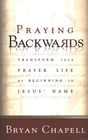 more information about Praying Backwards: Transform Your Prayer Life by Beginning in Jesus' Name - eBook