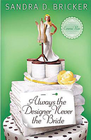 more information about Always the Designer, Never the Bride - eBook