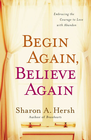 more information about Begin Again, Believe Again: Embracing the Courage to Love with Abandon - eBook