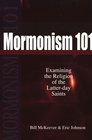 more information about Mormonism 101: Examining the Religion of the Latter-day Saints - eBook