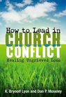 more information about How to Lead in Church Conflict: Healing Ungrieved Loss - eBook