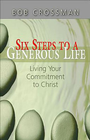 more information about Six Steps to a Generous Life: Living Your Commitment to Christ - eBook