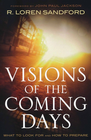 more information about Visions of the Coming Days: What to Look For and How to Prepare - eBook