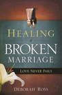more information about Healing a Broken Marriage: Love Never Fails - eBook