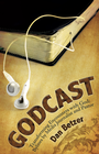 more information about Godcast: Transforming Encounters with God; Bylines by Media Journalist and Pastor - eBook