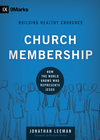 more information about Church Membership: How the World Knows Who Represents Jesus - eBook