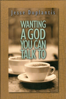 more information about Wanting A God You Can Talk To - eBook