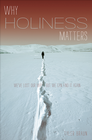 more information about Why Holiness Matters: We've Lost Our Way-But We Can Find it Again / New edition - eBook