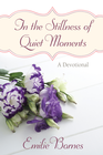 more information about In the Stillness of Quiet Moments: A Devotional - eBook