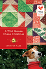 more information about A Wild Goose Chase Christmas: Quilts of Love Series - eBook