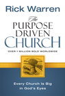 The Purpose Driven Church: Growth Without Compromising Your Message and Mission - eBook