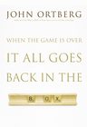 more information about When the Game Is Over, It All Goes Back in the Box - eBook