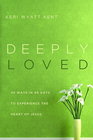 more information about Deeply Loved: 40 Ways in 40 Days to Experience the Heart of Jesus - eBook