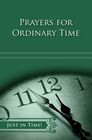 more information about Just in Time! Prayers for Ordinary Time - eBook