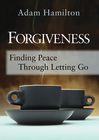 more information about Forgiveness: Finding Peace Through Letting Go - eBook