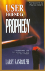 more information about User Friendly Prophecy: Guidelines for the Effective Use of Prophecy - eBook