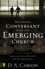 more information about Becoming Conversant with the Emerging Church: Understanding a Movement and Its Implications - eBook