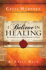 more information about I Believe in Healing: Real Stories from the Bible and Today - eBook
