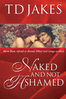 more information about Naked And Not Ashamed: We've Been Afraid to Reveal What God Longs to Heal - eBook