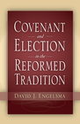 more information about Covenant and Election in the Reformed Tradition - eBook