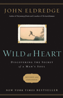 more information about Wild at Heart Revised & Updated: Discovering the Secret of a Man's Soul - eBook
