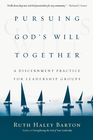 more information about Pursuing God's Will Together: A Discernment Practice for Leadership Groups - eBook